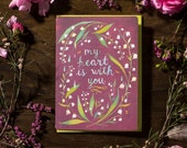 My Heart is With You - Greeting Card - Katie Daisy