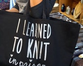 I learned to knit in prison yarn tote