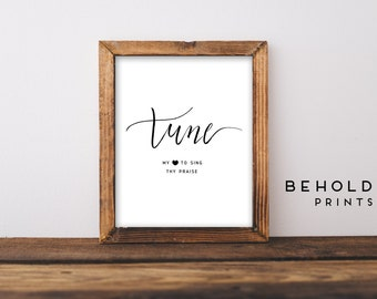 Dorm Decor, Tune My Heart, Hymn Art, Hymn Print, Scripture Wall Art, Christian Quotes, Calligraphy, Hand Lettered, Bible Verse Print