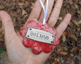 Christmas & Holiday Ceramic Ornament; Red Believe Ornament; Christmas Decoration; Inspirational Gift; Holiday Gift; Handmade Clay Ornament