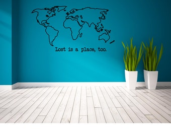 World Map Lost is a place, too. Quote Wall Decal - World Map Decal - Map Decal - Large World Map