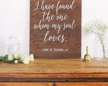 I Have Found the One Whom My Soul Loves Sign Wooden Sign Bible Verse Sign Wedding Quote Sign Rustic Wedding Decor Wedding Sign Wall Art