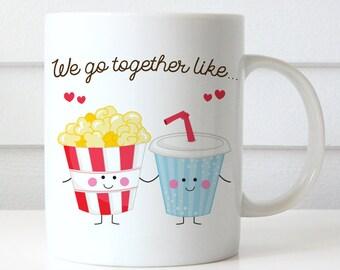 Coffee Mug We Go Together Like Soda and Popcorn Coffee Cup - Best Friends Coffee Mug
