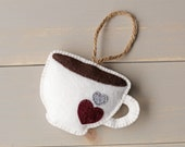 Felt Coffee Mug, Felt Tea Cup, Stuffed Felt Ornament, Plush Felt Ornament, Cute Felt Ornament, Cute Coffee Gift, Stuffed Coffee Mug