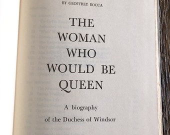 ON SALE First Edition The Woman Who Would Be Queen By Geoffrey Rocca - Biography Of The Duchess Of Windsor 1954 The Woman Who Would Be Queen