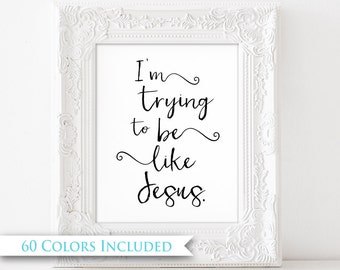 Trying to Be Like Jesus - LDS Digital Wall Art Print PRINTABLE Primary Song Quote Typography Inspirational Christ Child Gift Room Decor