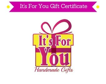 It's For You Gift Certificate - Shop Gift Certificate - Shop Gift Card - Printable Gift Certificate - Email Gift Certificate