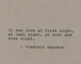 Vladimir Nabokov Quote Made on Typewriter Quote Art - It was love at first sight at last sight at ever and every sight.