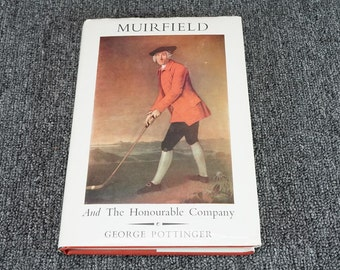 Muirfield And The Honourable Comapny By George Pottinger 1972 W/ Personal Note