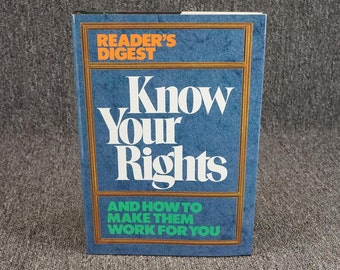 Know Your Rights And How To Make Them Work For You By Reader's Digest, C. 1995