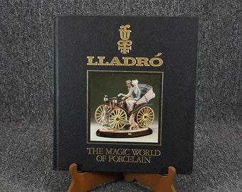 Lladro  The Magical World Of Porcelain C. 1988 Hardcover.