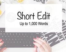Short Edit - 1,000 Words - Proofreading - Copy Editing