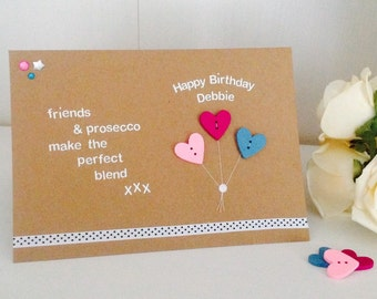 Friends & Prosecco Quote - Handmade Happy Birthday Card - Friend Birthday Cards - Personalised Cards - Prosecco Cards