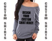 Custom Shirts- Women's Off the Shoulder Shirt. Design Your Own Shirt. Personalized Shirts. Disney Shirts. Bachelorette Party Shirts. Gifts.