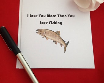I Love You More Than You Love Fishing Card, Fishermans Card, Fishermans Wife, Handmade Cards, Seaman, Anniversary, Birthday Card