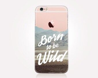 Born To Be Wild Clear Phone Case - Clear Case - For iPhone 8, 8 Plus, X, iPhone 7 Plus, 7, SE, 5, 6S Plus, 6S,6 Plus, Samsung S8,S8 Plus,