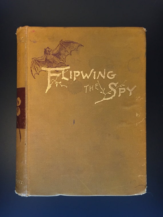 Flipwing, the Spy: A Fabl...