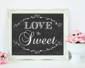 Love is Sweet Wedding Sign , Chalkboard Wedding, Printable Sign - Dessert Bar - DIY Wedding Decoration - Grove Collection - INSTANT DOWNLOAD