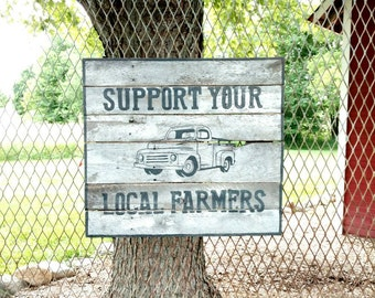 "Farmhouse style ""support your local farmers"" hand painted barn wood sign."