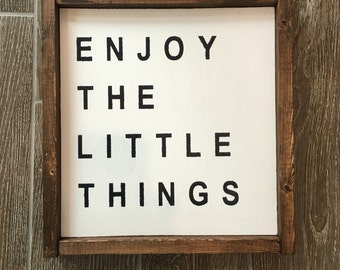 Enjoy The Little Things wooden sign