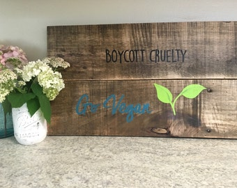 "Rustic reclaimed wood ""go vegan"" sign"
