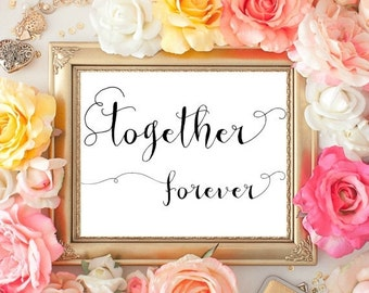 50% OFF SALE Together Forever printable, Love print home decor, DIY printable, Typography quote print, black white, 8x10 Instant Download