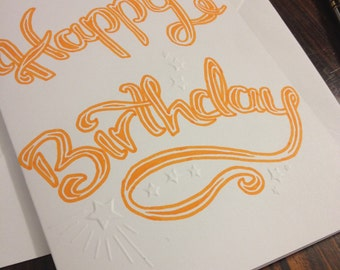 Happy Birthday handmade card - hand drawn calligraphy embossed greetings card alternative colour options available