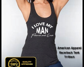 I Love My Man Forever and Ever Tank, Eco Tank, Fitness Tanks, Husband and Wife, Racerback Tank, I love my Man