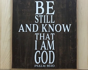 Be still wood sign, wood sign scripture, Christian wall art, religious gift, confirmation gift, custom wooden sign, inspirational sign