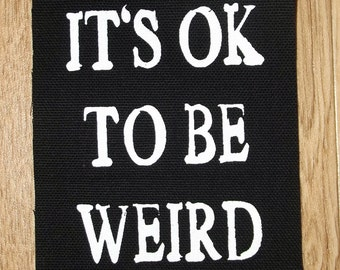 It's ok to be weird punk patch