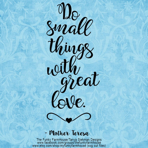 SVG & PNG - Do Small Things with Great Love - Mother Teresa