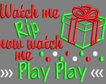 Buy 3 get 1 free!  Watch me rip now watch me play play, Christmas applique embroidery design, Present