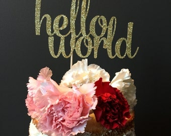 Hello World cake topper .. baby shower cake topper