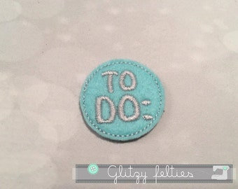 To Do Circle  Feltie  - Set of 4 UNCUT -  Planner  Embroidered Felt Applique