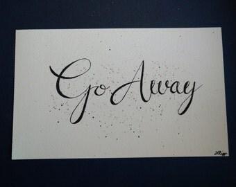 Go Away watercolor calligraphy, sassy classy watercolor art