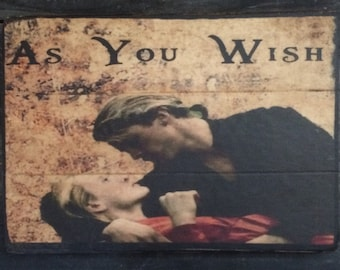 Princess Bride As You Wish Antiqued Rustic Sign