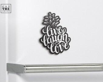 Pineapple Magnet - Live Laugh Love Magnet - Fridge Magnet - Refrigerator Magnet