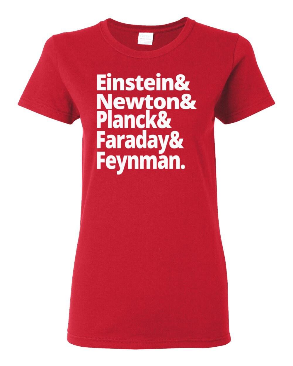 Greatest Physicists in History - Einstein, Newton, Planck, Faraday, Feynman - Womens History T-shirt