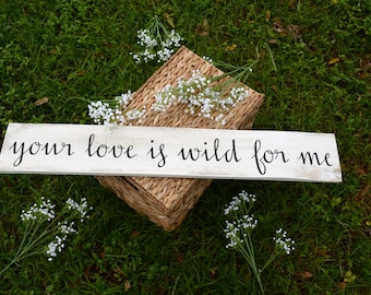 Your love is wild for me; romantic sign