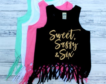 Sixth Birthday - SIX - Sweet Sassy and Six - Six and Sassy - Fringe Tank Top - 6th Birthday - Birthday Girl - Tank Top - Trendy