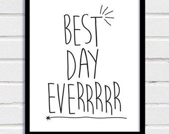 Downloadable Print, Inspirational Print, Inspirational Poster, Best Day Ever, Scandinavian Art, Typography, Home Decor