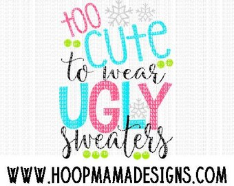 Too Cute To Wear Ugly Sweaters Christmas SVG DXF eps and png Files for Cutting Machines Cameo or Cricut