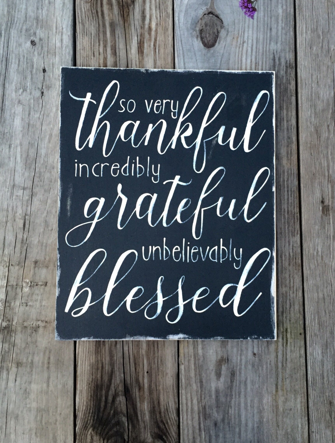 Thankful Grateful Blessed Wooden Sign So Very Incredibly