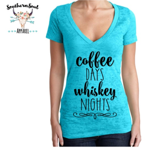 Coffee Days Whiskey Nights Women's Burnout V Neck T Shirt, Country T Shirt, Southern T Shirt, Country Concert Shirt