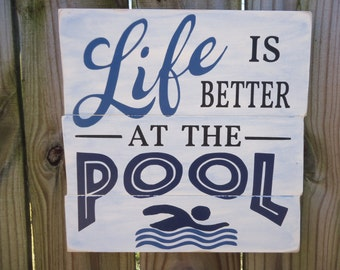 Life is Better at the Pool/Wood Pool Sign/Pool Decor/Cabana Sign/Pool House Decor/Sign for Pool/Pool Plaque/Backyard Decor/Blue Pool Sign
