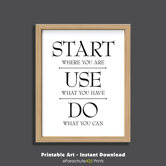 Inspirational Day Quotes: Start Where You Are Inspirational Quote Printable Quote