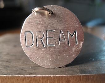 Dream Charm, Dream Pendant, Gift for Dreamers, Keep Dreaming Charm, Custom Charms, Day Dream Charms, Dream Word Charm, Word Dream Charm