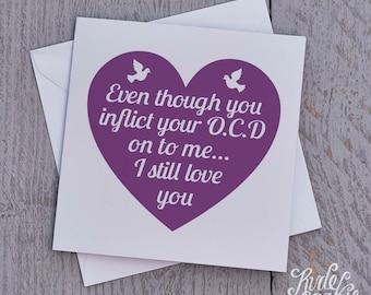 Funny Anniversary Card, Funny Friend Card, Obsessive Compulsive Disorder, Funny Valentines Card – OCD, Girlfriend Card, Boyfriend Card
