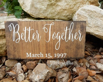 Better Together Wood Sign ~ Couples Gift ~ Anniversary Gift ~ Wedding Gift ~ Bedroom Decor ~ Engagement Gift ~ Wedding Sign~Personalized