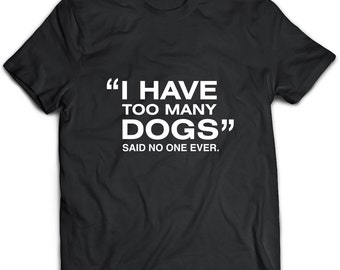 Dog Lover T-Shirt. Dog Lover tee present. Dog Lover tshirt gift idea. - Proudly Made in the USA!